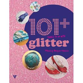 101 Things To Do With Glitter Book